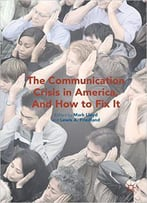 Communication Crisis In America, And How To Fix It