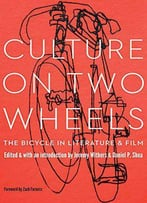 Culture On Two Wheels: The Bicycle In Literature And Film