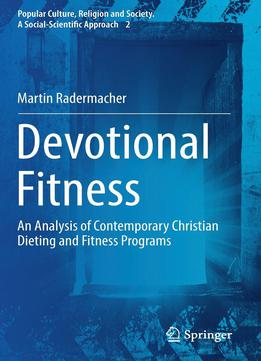 Devotional Fitness: An Analysis Of Contemporary Christian Dieting And Fitness Programs