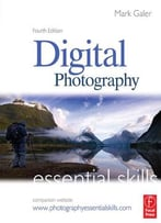 Digital Photography: Essential Skills (4th Edition)