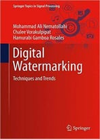 Digital Watermarking: Techniques And Trends
