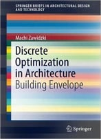 Discrete Optimization In Architecture: Building Envelope