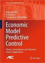Economic Model Predictive Control: Theory, Formulations And Chemical Process Applications