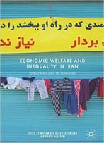 Economic Welfare And Inequality In Iran: Developments Since The Revolution