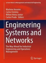 Engineering Systems And Networks: The Way Ahead For Industrial Engineering And Operations Management