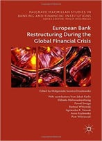 European Bank Restructuring During The Global Financial Crisis