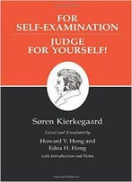For Self-Examination/Judge For Yourselves : Kierkegaard's Writings, Vol 21