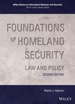 Foundations Of Homeland Security: Law And Policy, 2nd Edition