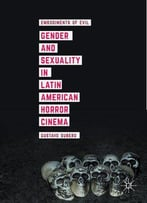 Gender And Sexuality In Latin American Horror Cinema: Embodiments Of Evil
