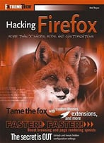 Hacking Firefox: More Than X Hacks, Mods And Customizations