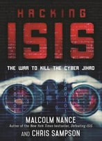 Hacking Isis: The War To Kill The Cyber Jihad