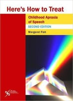 Heres How To Treat Childhood Apraxia, 2nd Edition