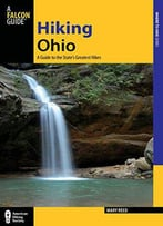 Hiking Ohio: A Guide To The State's Greatest Hikes, 2nd Edition
