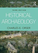 Historical Archaeology, 3 Edition