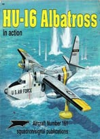 Hu-16 Albatross In Action (Squadron Signal 1161)