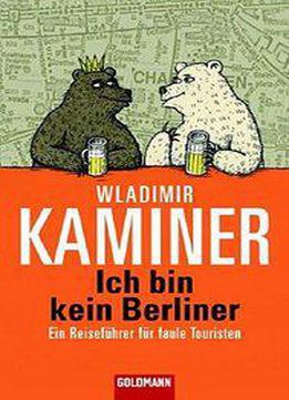 Wladimir kaminer ich bin kein berliner pdf converter