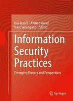 Information Security Practices: Emerging Threats And Perspectives