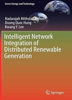 Intelligent Network Integration Of Distributed Renewable Generation (Green Energy And Technology)