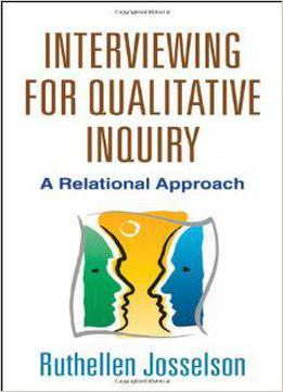 interviewing-for-qualitative-inquiry-a-relational-approach Qualitative Research Consent Form Examples on methods section, proposal paper, design paper, methodology case study, paper graduates, proposal template,
