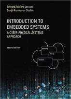 Introduction To Embedded Systems: A Cyber-Physical Systems Approach (Mit Press)