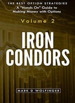 Iron Condors (The Best Option Strategies, Volume 2)