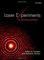 Laser Experiments For Chemistry And Physics