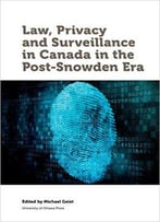 Law Privacy And Surveillance In Canada (Law, Technology And Society)