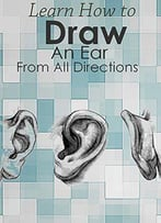 Learn How To Draw An Ear From All Directions : How To Draw - Easy Steps
