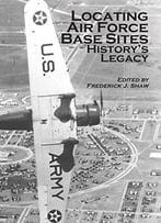 Locating Air Force Base Sites: History's Legacy
