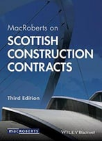Macroberts On Scottish Construction Contracts, 3rd Edition