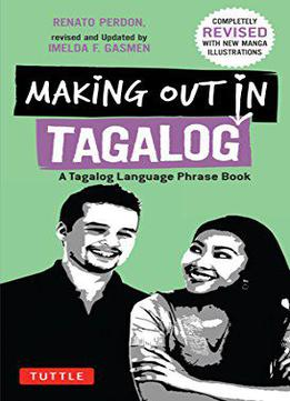 Making Out In Tagalog: A Tagalog Language Phrase Book, 2nd Edition