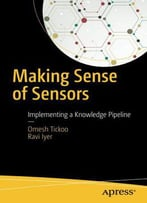 Making Sense Of Sensors: End-To-End Algorithms And Infrastructure Design From Wearable-Devices To Data Centers