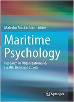 Maritime Psychology: Research In Organizational & Health Behavior At Sea