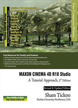 Maxon Cinema 4d R18 Studio: A Tutorial Approach