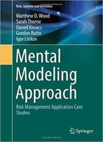 Mental Modeling Approach: Risk Management Application Case Studies