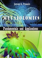 Metabolomics: Fundamentals And Applications Ed. By Jeevan K. Prasain