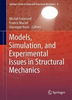 Models, Simulation, And Experimental Issues In Structural Mechanics
