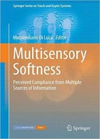 Multisensory Softness: Perceived Compliance From Multiple Sources Of Information
