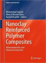 Nanoclay Reinforced Polymer Composites: Nanocomposites And Bionanocomposites