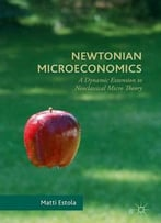 Newtonian Microeconomics: A Dynamic Extension To Neoclassical Micro Theory