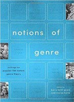 Notions Of Genre : Writings On Popular Film Before Genre Theory