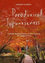 Paradoxical Japaneseness - Cultural Representation In 21st Century Japanese Cinema
