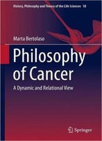 Philosophy Of Cancer: A Dynamic And Relational View