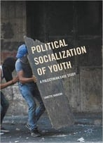 Political Socialization Of Youth: A Palestinian Case Study