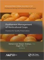 Postharvest Management Of Horticultural Crops: Practices For Quality Preservation