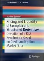Pricing And Liquidity Of Complex And Structured Derivatives: Deviation Of A Risk Benchmark Based On Credit And Option
