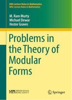 Problems In The Theory Of Modular Forms (Hba Lecture Notes In Mathematics)
