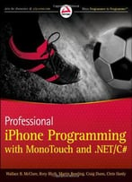 Professional Iphone Programming With Monotouch And .Netc# By Wallace B. Mcclure, Rory Blyth, Craig Dunn