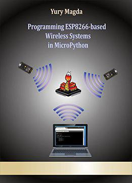 Programming Esp8266-based Wireless Systems In Micropython