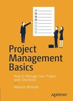 Project Management Basics: How To Manage Your Project With Checklists